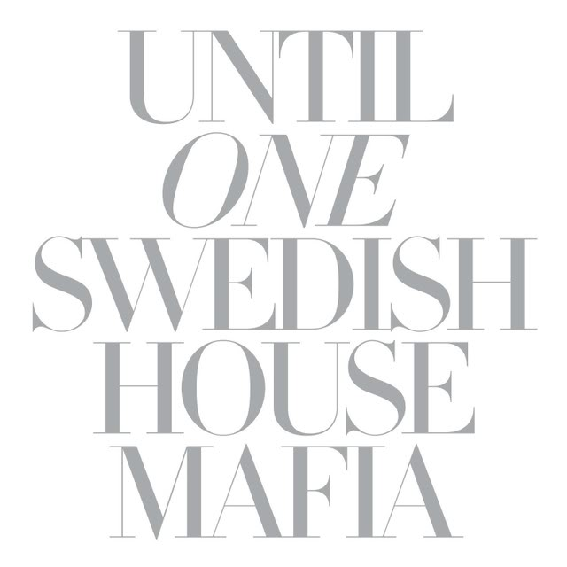 Swedish House Mafia + Until One