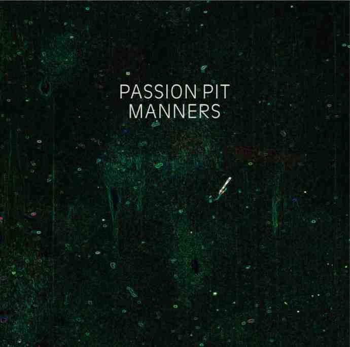 Passion Pit + Manners